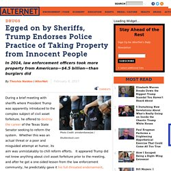 Egged on by Sheriffs, Trump Endorses Police Practice of Taking Property from Innocent People