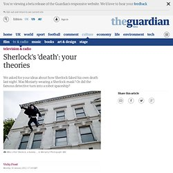 Sherlock's 'death': your theories | Television & radio