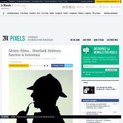 Séries, films… Sherlock Holmes fascine à nouveau
