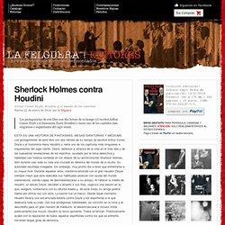 Sherlock Holmes contra Houdini - La Felguera Editores