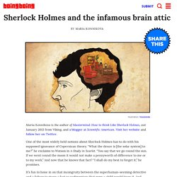 Sherlock Holmes and the infamous brain attic