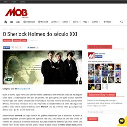 O Sherlock Holmes do século XXI