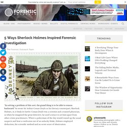 5 Ways Sherlock Holmes Inspired Forensic Investigation