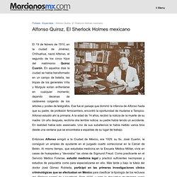 Alfonso Quiroz, El Sherlock Holmes mexicano