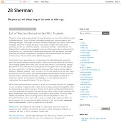 28 Sherman: List of Teachers Busted for Sex With Students