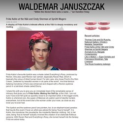 Frida Kahlo at the V&A and Cindy Sherman at Sprüth Magers - Waldemar Januszczak