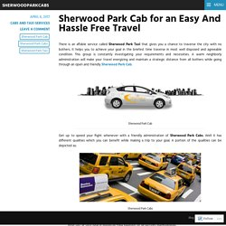 Sherwood Park Cab for an Easy And Hassle Free Travel – sherwoodparkcabs