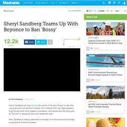 Sheryl Sandberg Teams Up With Beyonce to Ban 'Bossy'