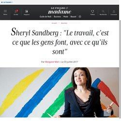 """Sheryl Sandberg : """"Le travail, c'est ce que les gens font,..."""