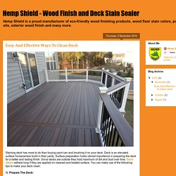 Hemp Shield - Wood Finish and Deck Stain Sealer: Easy And Effective Ways To Clean Deck