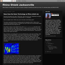 Nasa Uses the Same Technology as Rhino shield Jax
