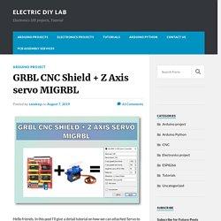 GRBL CNC Shield + Z Axis servo MIGRBL - Electric Diy Lab