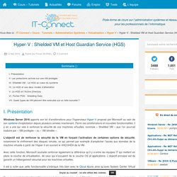 Hyper-V : Shielded VM et Host Guardian Service (HGS)