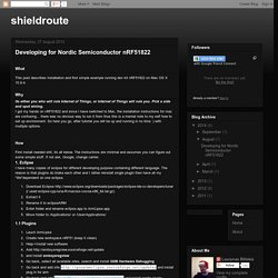 shieldroute: Developing for Nordic Semiconductor nRF51822