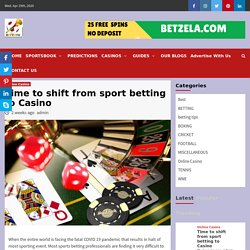 Time to shift from sport betting to Casino