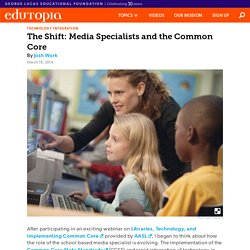The Shift: Media Specialists and the Common Core