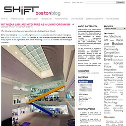 blog» Blog Archive » MIT Media Lab: architecture as a living organism