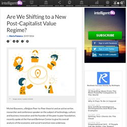 Are We Shifting to a New Post-Capitalist Value Regime?