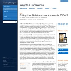 Shifting tides: Global economic scenarios for 2015–25