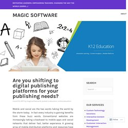 Are you shifting to digital publishing platforms for your publishing needs? – Magic Software
