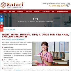 NIGHT SHIFTS SURVIVAL TIPS; A GUIDE FOR NEW CNAs, LPNs, RNs GRADUATES