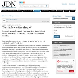 """""""Ce siècle va être risqué"""" - Journal du Net Economie"""
