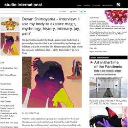 Devan Shimoyama – interview: 'I use my body to explore magic, mythology, history, intimacy, joy, pain'