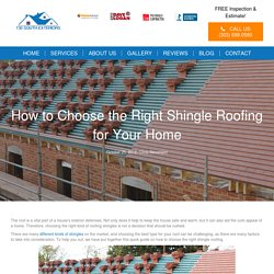How to Choose the Right Shingle Roofing for Your Home – Roofing Contractor
