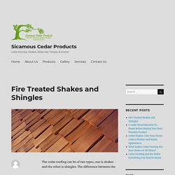 Fire Treated Shakes and Shingles - Sicamous Cedar Products