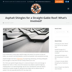 Asphalt Shingles for a Straight-Gable Roof: What's Involved? - Himalaya Roofing Inc.