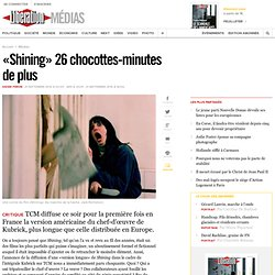 « Shining », 26 chocottes-minutes de plus