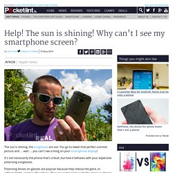 Help! The sun is shining! Why can't I see my smartphone screen?