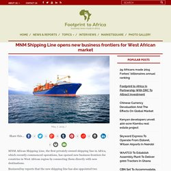 MNM Shipping Line brings business frontiers for West African
