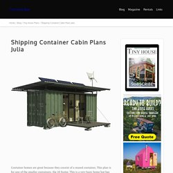 Shipping Container Cabin Plans Julia - Tiny House Blog