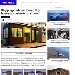 Shipping container-based tiny house can be towed or stowed