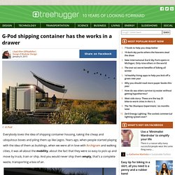 G-Pod shipping container has the works in a drawer