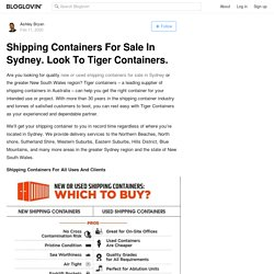Shipping Containers For Sale In Sydney. Look To Tiger Containers.