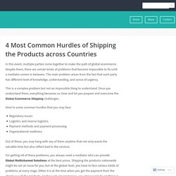 4 Most Common Hurdles of Shipping the Products across Countries – hermesworld