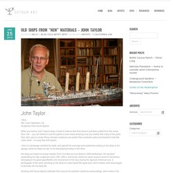 "Old ships from ""new"" materials — John Taylor"