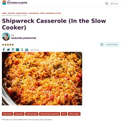 Shipwreck Casserole (In the Slow Cooker) - The Kitchen Magpie