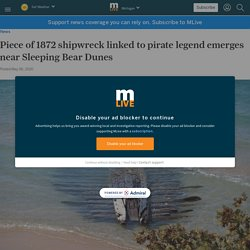 Piece of 1872 shipwreck linked to pirate legend emerges near Sleeping Bear Dunes