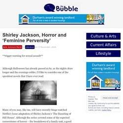 Shirley Jackson, Horror and 'Feminine Perversity'