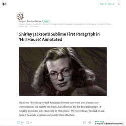 Shirley Jackson's Sublime First Paragraph in 'Hill House,' Annotated
