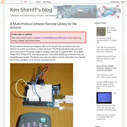 Ken Shirriff's blog: A Multi-Protocol Infrared Remote Library for the Arduino