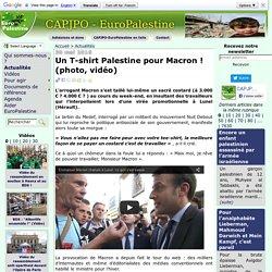 Un T-shirt Palestine pour Macron ! (photo, vidéo)