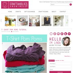 t-shirt pom poms | Craftaholics Anonymous