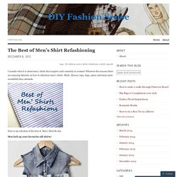 The Best of Men's Shirt Refashioning