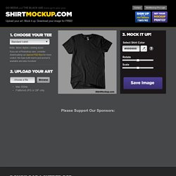 ShirtMockup.com - Upload your art. Mock it up. Download your image for FREE! - StumbleUpon