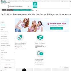 Tee shirts Enterrement De Vie De Jeune Fille