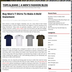 Buy Men's T Shirts To Make A Bold Statement - Tops & Jeans